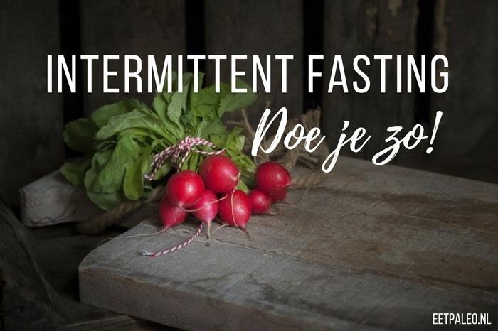 Comment manger si nous faisons le jeûne intermittent?